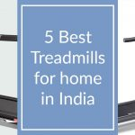 5 Best Treadmills For Home Use In India